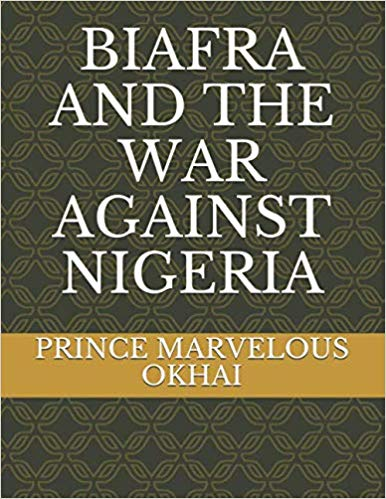 BIAFRA AND THE WAR AGAINST NIGERIA