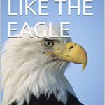 ABOUT THE BOOK… SOARING LIKE THE EAGLE