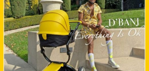 "D'BANJ SAYS ""EVERYTHING IS OK"" IN NEW SINGLE"