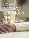 LOVE, DATING, COURTSHIP AND MARRAGE is available @ amazon bookstore or call  08060900157