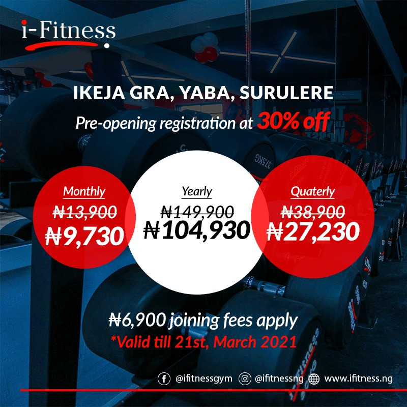 I-FITNESS (NIGERIA'S FIRST AND FASTEST-GROWING FITNESS CHAIN) OPENS 3 NEW WORLD-CLASS FITNESS CENTRES ON THE MAINLAND IN APRIL!
