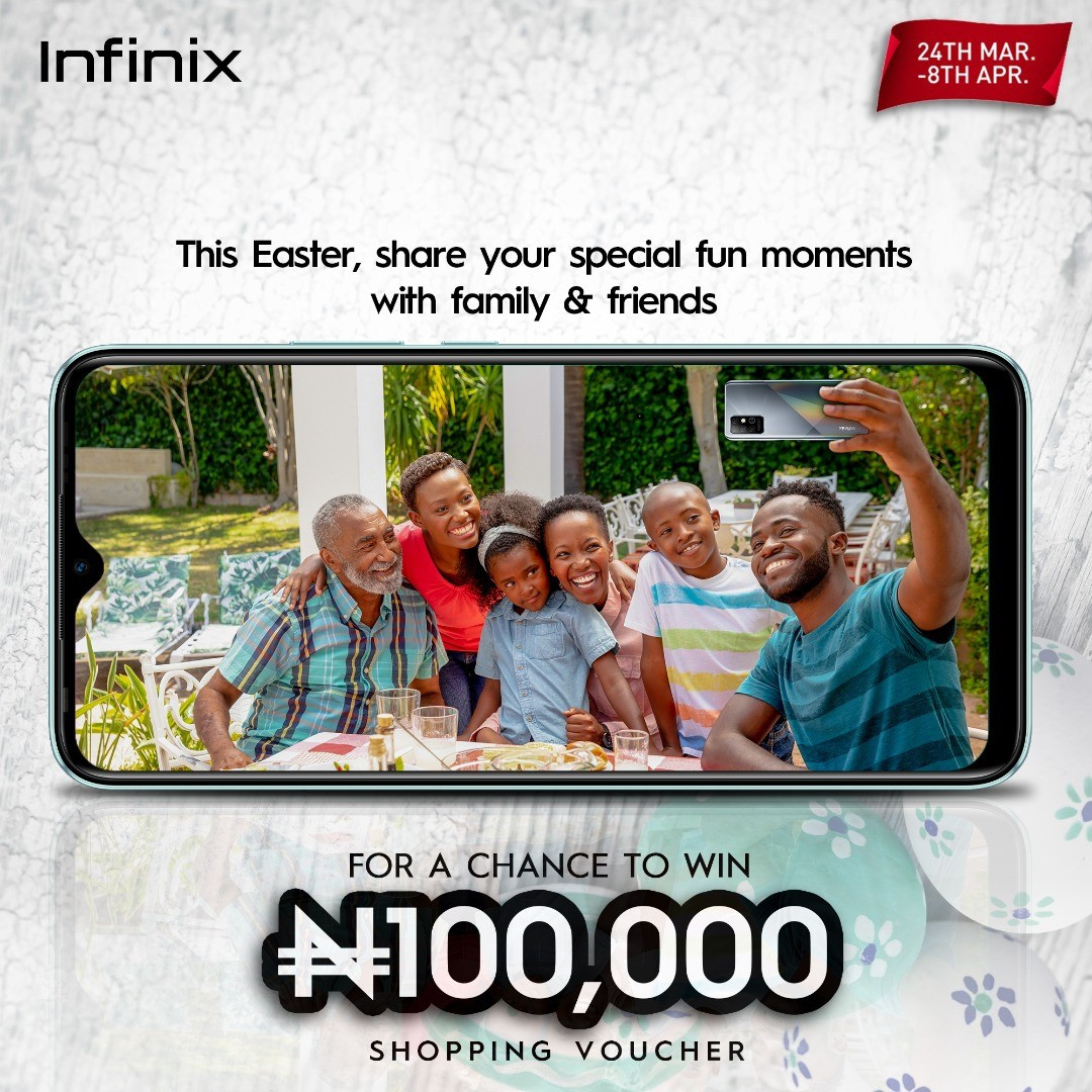THE BEST EASTER PROMO IN 2021 IS STILL ON – WIN ₦100,000 SHOPPING VOUCHER AND MORE WITH INFINIX. PHOTOS